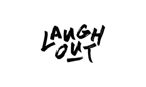 LAUGH OUT